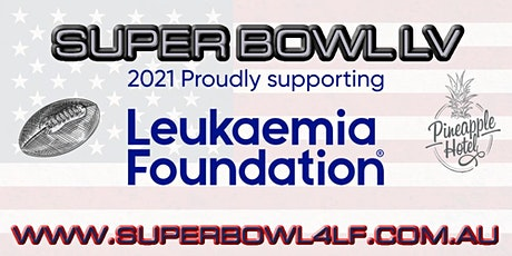 Super Bowl LV at the Pineapple Hotel Supporting the Leukaemia Foundation tickets
