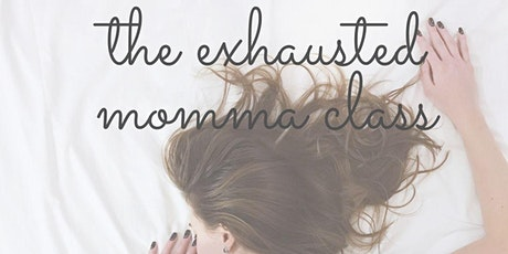 The Exhausted Momma tickets