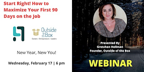 Start Right! How to Maximize Your First 90 Days on the Job tickets