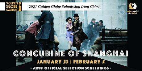 AWFF – Concubine of Shanghai (1/23)–2021 Golden Globe submission from China tickets