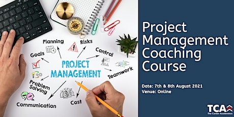Project Management Coaching Course Online: 7th-8th August 2021 tickets