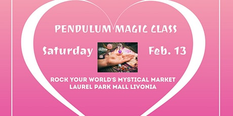Pendulum Magic Class at Rock Your World's Mystical Market! tickets