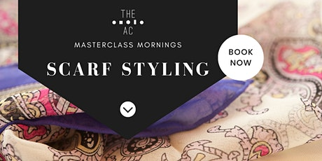 Masterclass Morning: Scarf Styling tickets