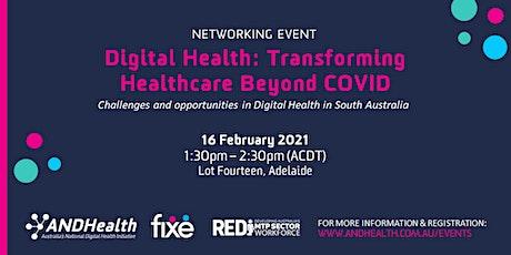 Digital Health Transforming Healthcare Beyond COVID tickets