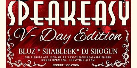 The SpeakEasy Series- V- Day Edition feat. Bluz, Shableek, & DJ Shogun tickets