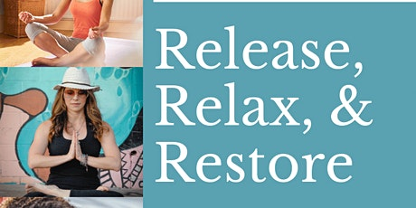 Release, Relax, &  Restore-Adults tickets