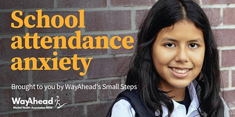 School attendance anxiety: Tips to support primary school aged children tickets