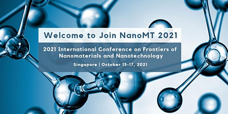 Conference on Frontiers of Nanomaterials and Nanotechnology (NanoMT 2021) tickets