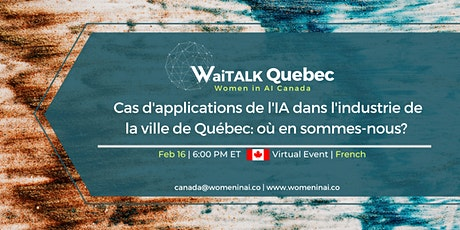 WaiTALK : Cas d'applications de l'IA dans l'industrie de la ville de Québec tickets