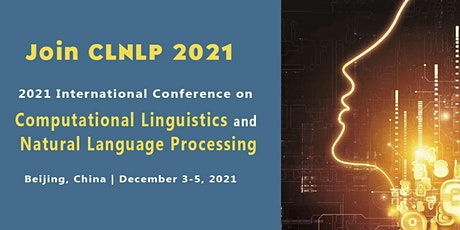 Computational Linguistics and Natural Language Processing (CLNLP 2021) tickets