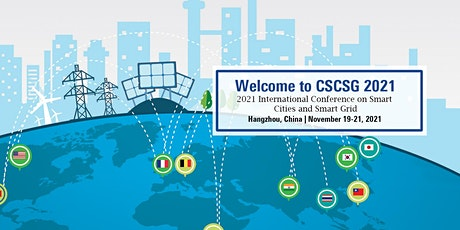 2021 International Conference on Smart Cities and Smart Grid (CSCSG 2021) tickets