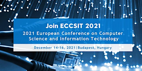 Conference on Computer Science and Information Technology (ECCSIT 2021) tickets