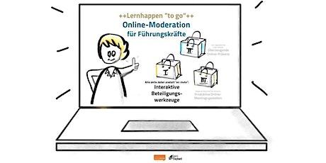Online-Moderation für Führungskräfte  +1.Lernhappen: Beteiligungswerkzeuge+ Tickets