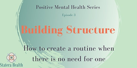 Positive Mental Health Series ~ Episode Three ~ Building Structure tickets