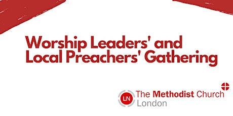 Worship Leaders' and Local Preachers' Gathering tickets