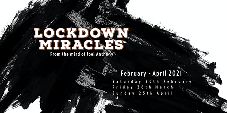 Lockdown Miracles with Joel Anthony tickets