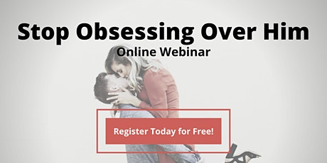 FREE Stop Obsessing over Him Webinar tickets