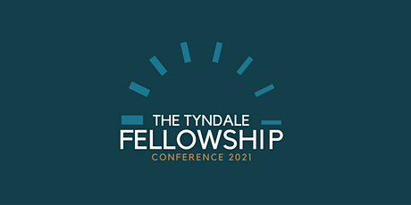 Tyndale Fellowship Conference 2021 tickets