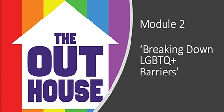 Module 2: Breaking Down Barriers tickets