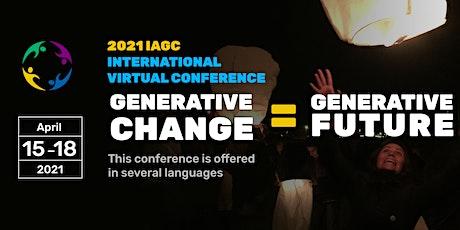 """Conférence Virtuelle IAGC 2021: """"Changement Génératif = Futur Génératif"""" billets"""