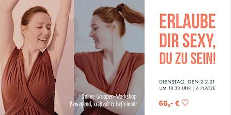 Erlaube dir sexy, DU selbst zu sein! Online Gruppen-Workshop Tickets