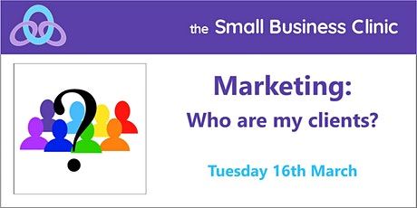 Marketing : Who are my clients? 16th March - online workshop tickets