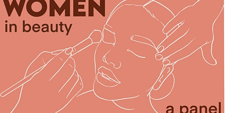Women in Beauty: a Panel Discussion and Q&A with Industry Professionals tickets