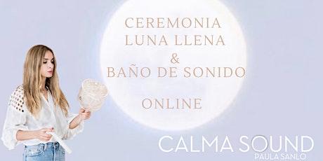 VIRTUAL CEREMONIA LUNA LLENA LEO & BAÑO DE SONIDO /FULL MOON SOUND BATH entradas