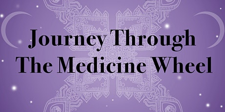 Journey Though The Medicine Wheel tickets