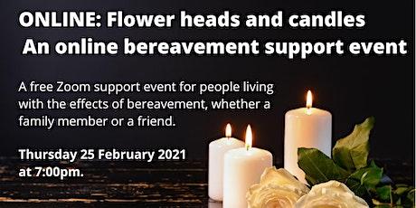 Flower Heads & Candles Online Bereavement Support tickets