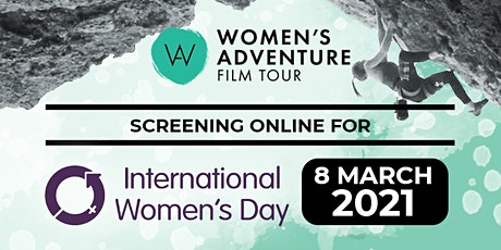 Women's Adventure Film Tour  IWD 2021 Online Screening - Europe tickets