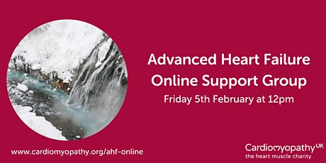 Advanced Heart Failure Online Support Group - Friday 5th February tickets