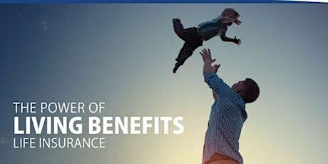 Living Benefits| Including Critical Illness,|Cancer Care tickets