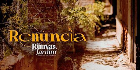 Culto 24/01 - Série Das Ruínas, Um Jardim tickets