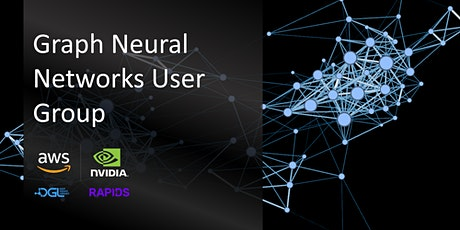 Graph Neural Networks User Group tickets