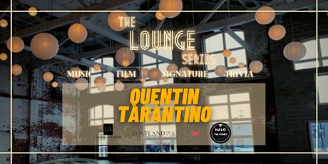 The Lounge at Halo: Movie Night ft. Quentin Tarantino tickets
