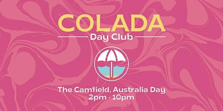Colada Day Club   Australia Day   The Campfield - SOLD OUT tickets