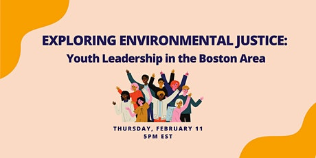 Exploring Environmental Justice: Youth Leadership in the Boston Area tickets