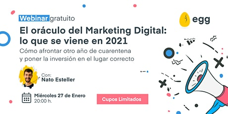 El oráculo del Marketing Digital: lo que se viene en el 2021 boletos