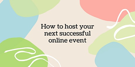 How to host your next successful online event tickets