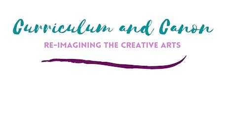 Re-Imagining the Creative Arts Curriculum tickets