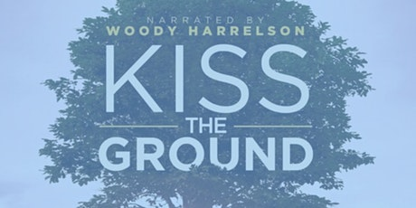 Kiss the Ground Movie Screening tickets