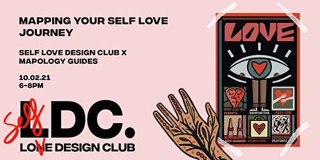 Self Love Design Club x Mapology Guides: Mapping your Self Love Journey tickets