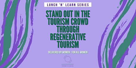 STAND OUT IN THE TOURISM CROWD THROUGH REGENERATIVE TOURISM tickets