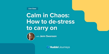 Calm in Chaos: How to de-stress to carry on tickets