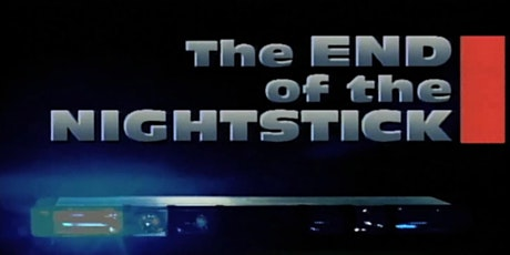Virtual Talks: Screening and Discussion of The End of the Nightstick tickets