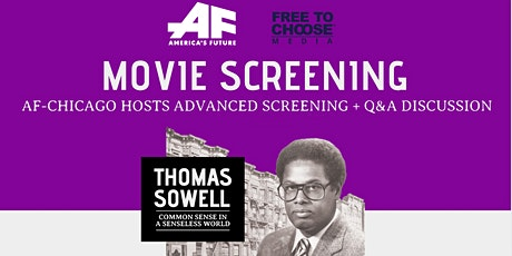 AF-Chicago: Thomas Sowell Advanced Film Screening + Q&A Discussion tickets