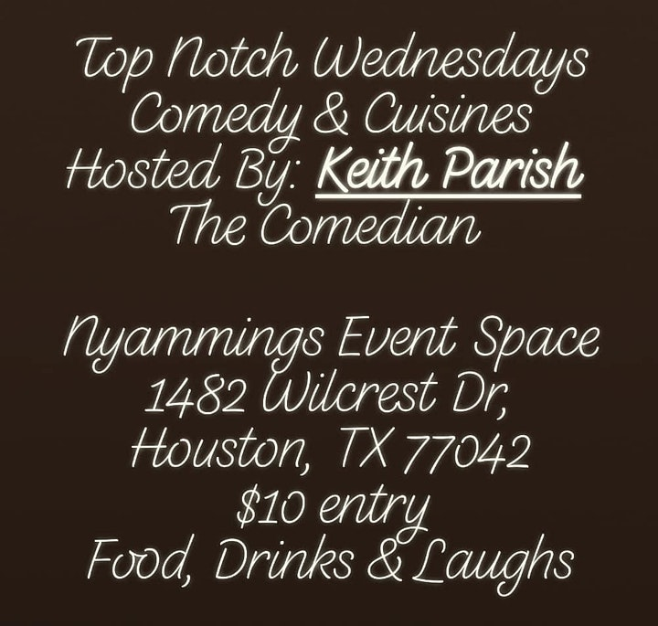 Top Notch Presents: Comedy & Cuisines Hosted By: Keith Parish The Comedian image