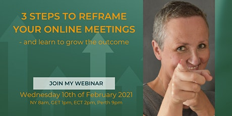 3 STEPS to Reframe Your Online Meetings. tickets