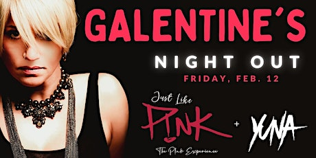Galentine's Night Out with Just Like P!nk at Legacy Hall tickets